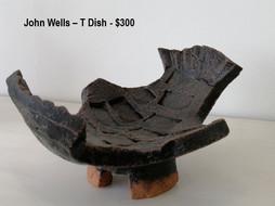 John Wells – T Dish- $300