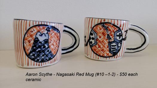 Aaron Scythe - Nagasaki Red Mug (#10 –1-2) - $50 each