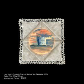 Lynn Hurst - Domestic Science: Nuclear Test Bikini Atoll, 2008