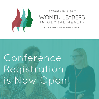 The Women Leaders in Global Health Conference in partnership with the Stanford University Center for