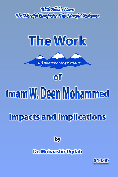 The Work of W. Deen Mohammed: Impact & Implication