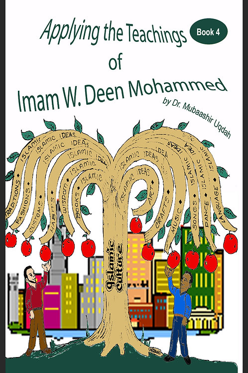 Applying the Teachings of W. Deen Mohammed Book 4