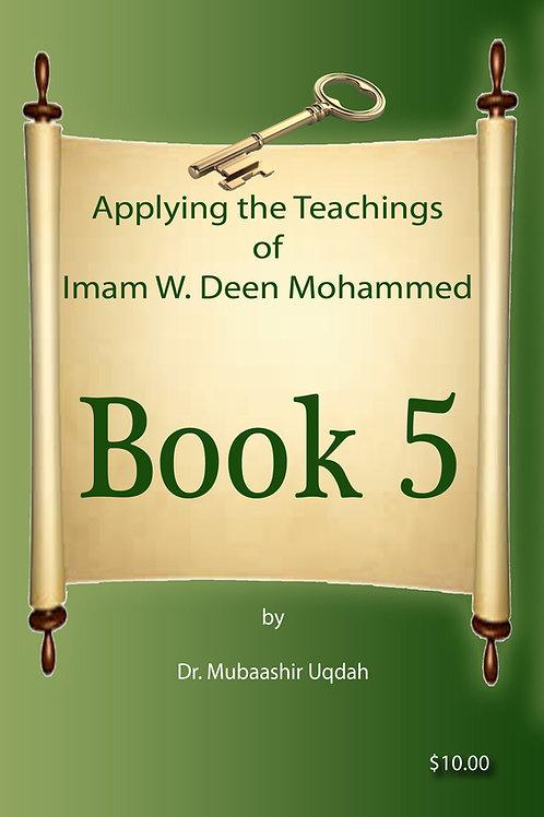 Applying the Teachings of W. Deen Mohammed Book 5