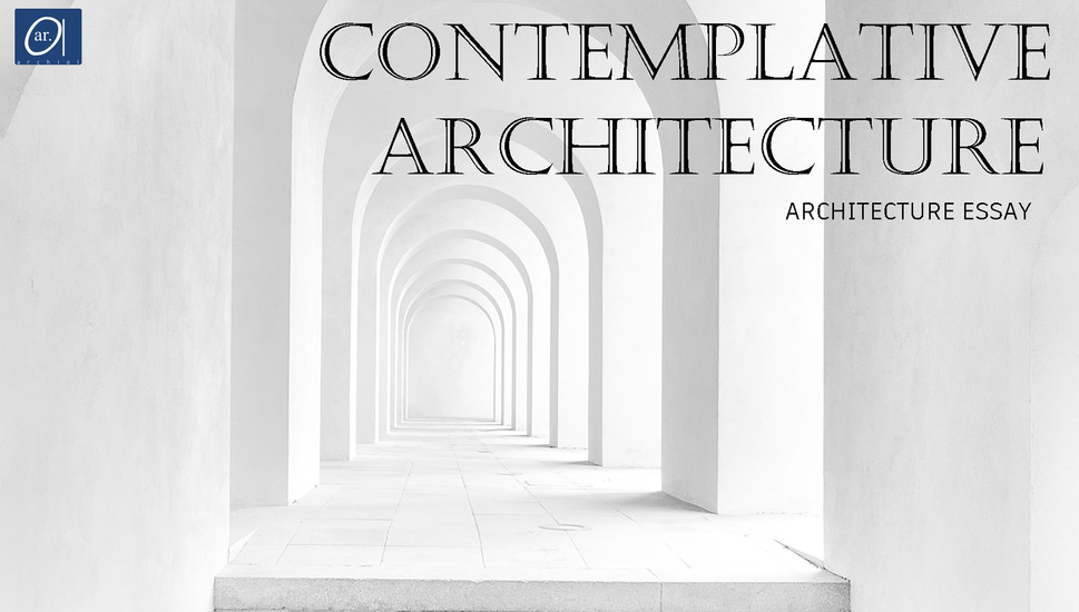Contemplative-architecture-an-essay