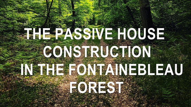A PASSIVE HOUSE CONSTRUCTION IN THE FONTAINEBLEAU FOREST