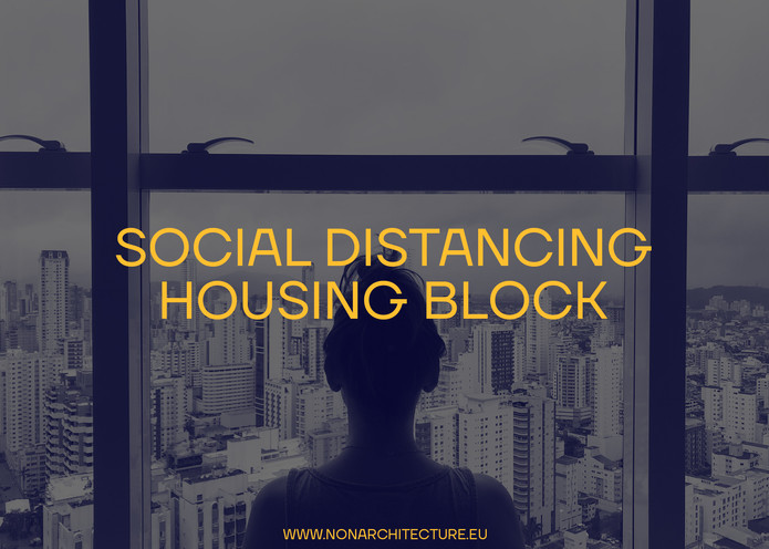 DISTANCING – Housing Block