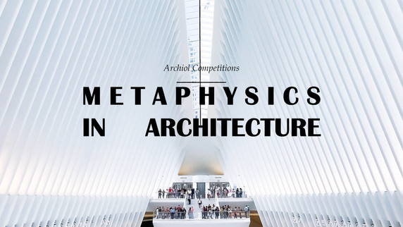 METAPHYSICS IN ARCHITECTURE