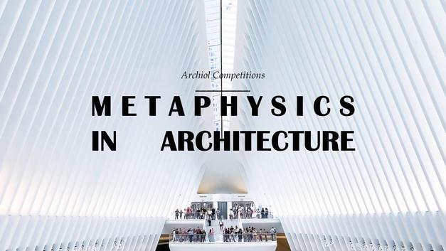 Metaphysics in Architecture