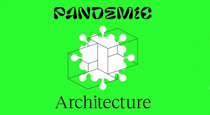 PANDEMIC ARCHITECTURE INTERNATIONAL IDEAS COMPETITION