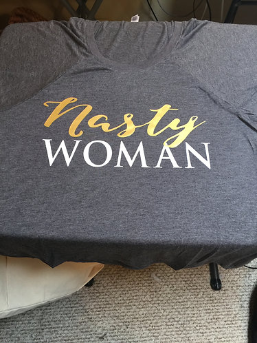 Nasty Woman Tee