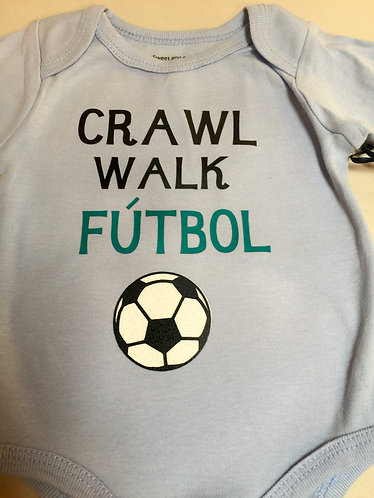 Crawl, Walk, Futbol (or soccer)