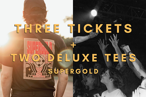 3 Tickets + 2 Supergold Deluxe Shirts