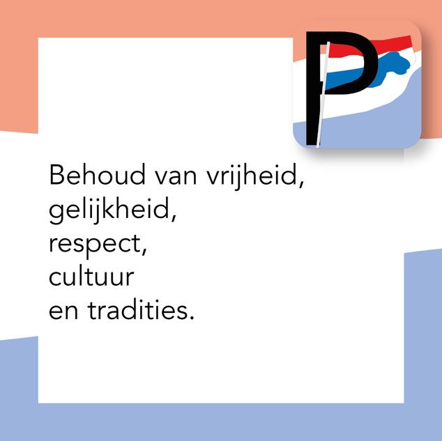 Behoud van Vrijheid, gelijkheid, respect, cultuur en tradities.