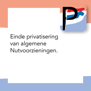 Einde Privatisering van algemene Nutvoorzieningen.