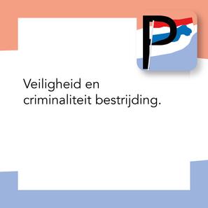 Veiligheid en Criminaliteit bestrijding.