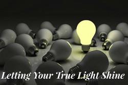 Letting Your True Light Shine