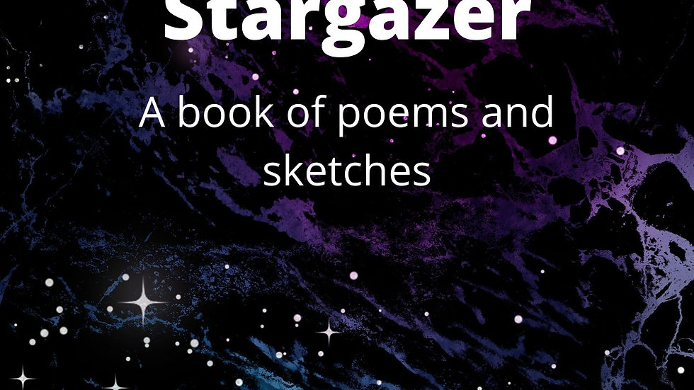 Signed Copy of Stargazer: A book of poems and sketches