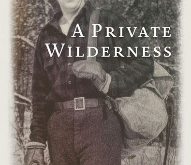 A Private Wilderness by Sigurd F. Olson