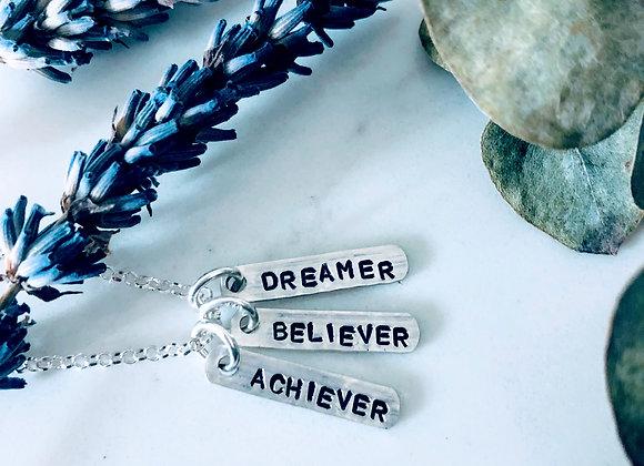 Dreamer, Believer, Achiever Necklace.