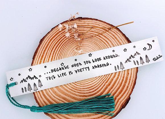 """Life is pretty amazing"" Bookmark."