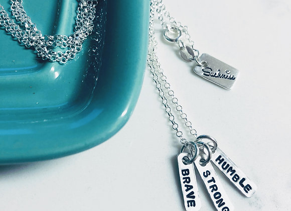 Brave, Strong, Humble Necklace.
