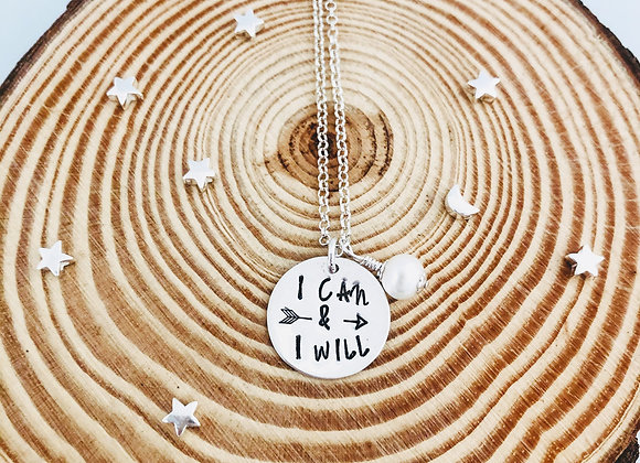 I Can & I Will Necklace.