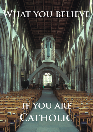 What You Believe If You Are Catholic Cov