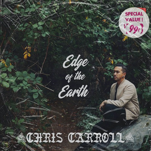 "Chris Carroll-""Edge of the Earth"" Single. 2019. Released by Manimal Vinyl Records."