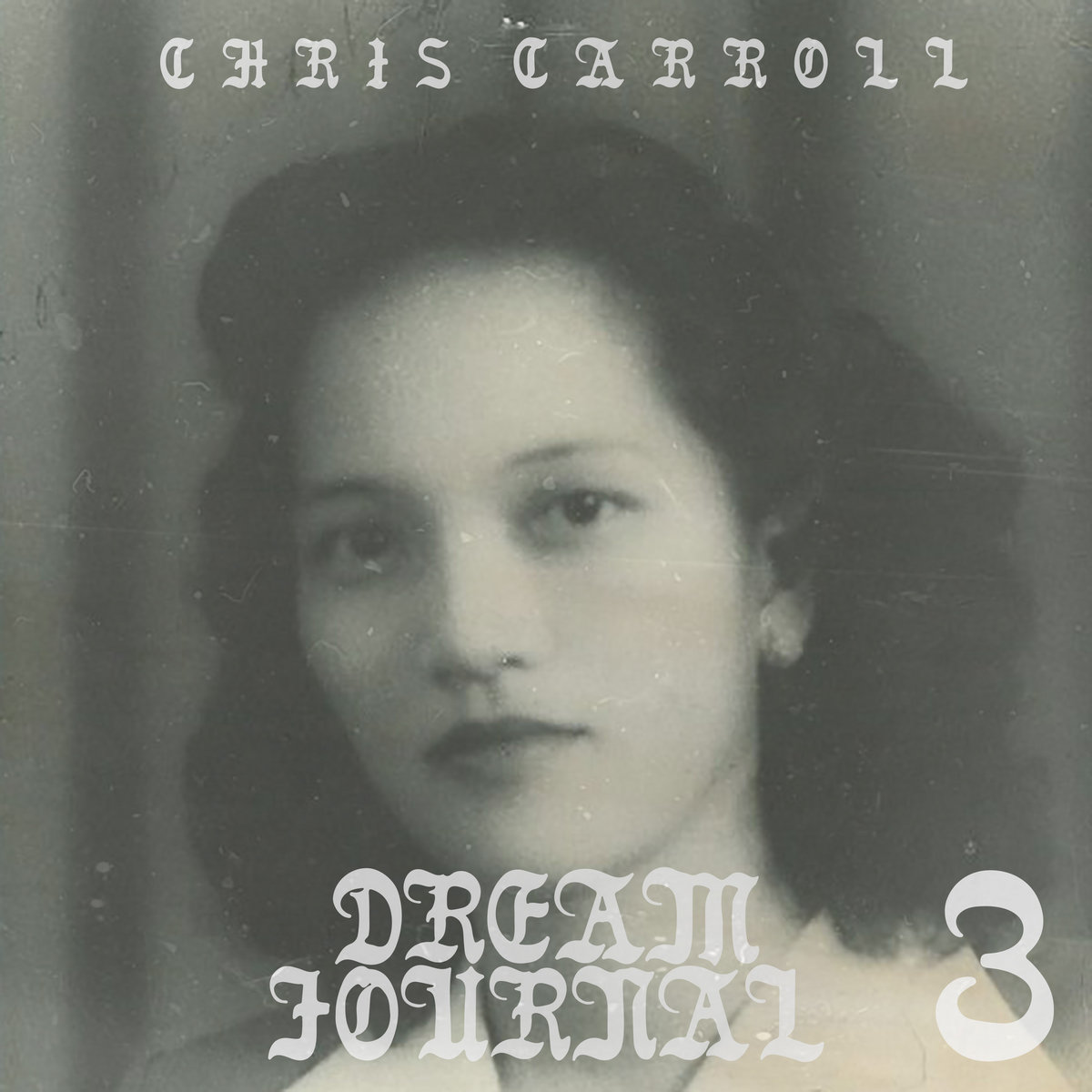 Chris Carroll-'Dream Journal, Vol. 3'. 2019. Self-Released by Chris Carroll for Raindrop Sound.