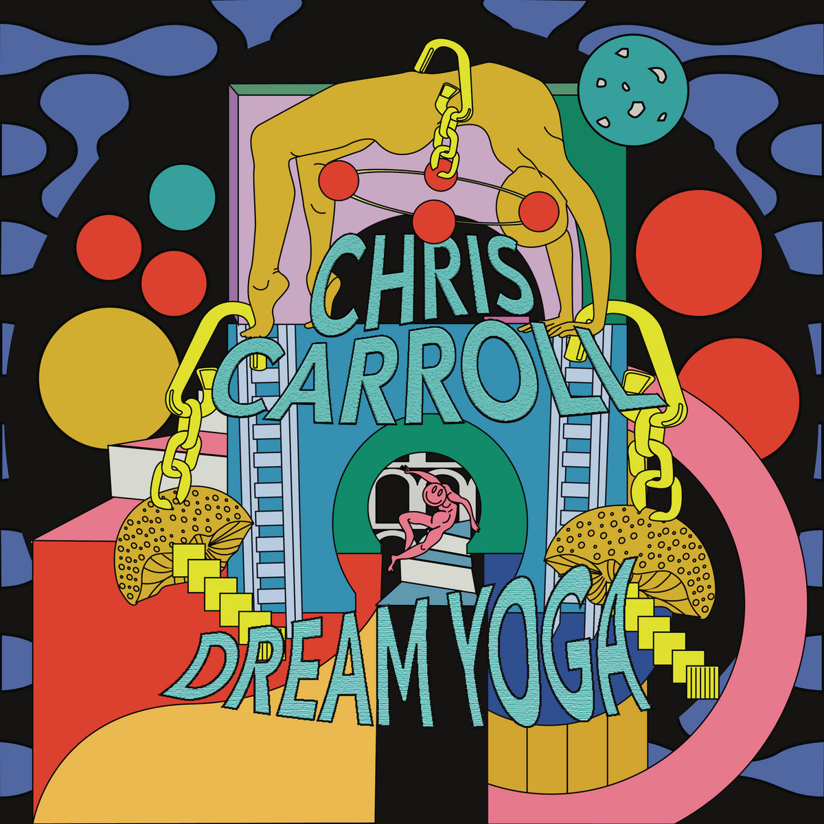 Chris Carroll-'Dream Yoga' Album. 2020. Self-Released.