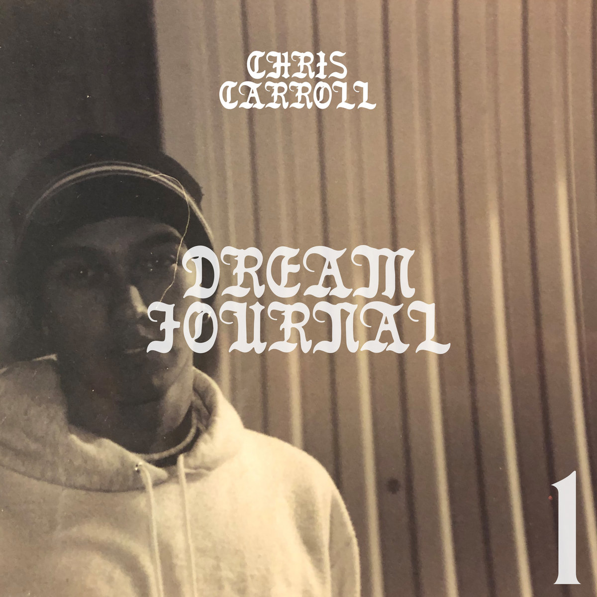 Chris Carroll-'Dream Journal, Vol. 1'. 2019. Self-Released by Chris Carroll for Raindrop Sound.