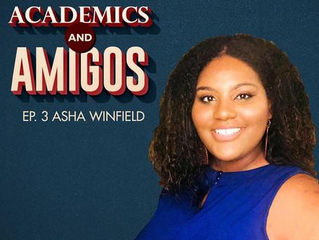 Episode 003 - Asha Winfield