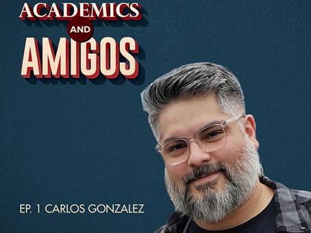 Episode 001 - Carlos Gonzalez