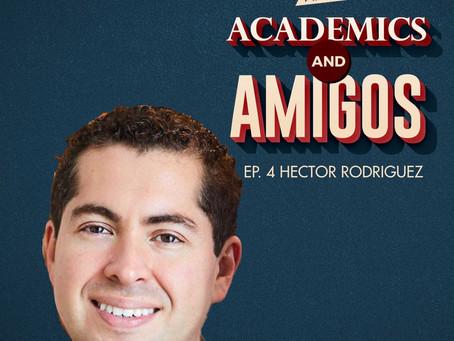 Episode 004 - Hector Rodriguez