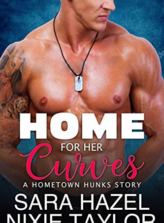 Home for her Curves by Sara Hazel and Nixie Taylor