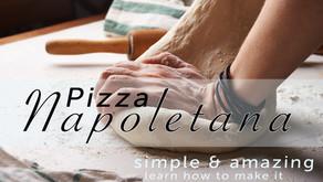 Pizza Napoletana - Simple and Amazing