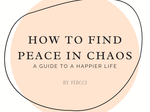 How to Find Peace in Chaos - A guide to a better and happier life.