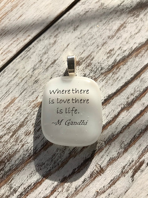 """""""Where there is Love..."""" M Gandhi Fused Glass Pendant"""