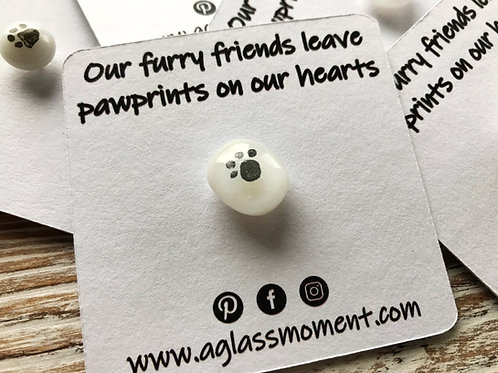 Pawprints on our hearts Fused Glass Pin Badges