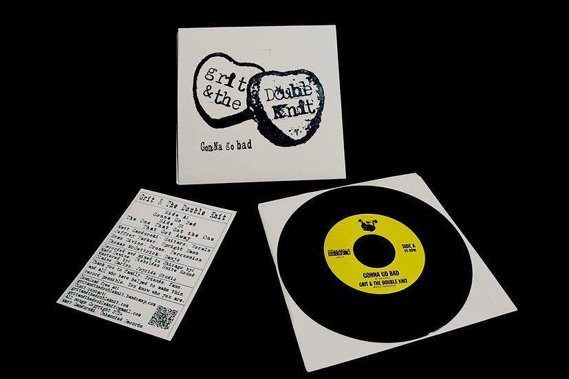 "Gonna Go Bad 7"" 45rpm Vinyl"