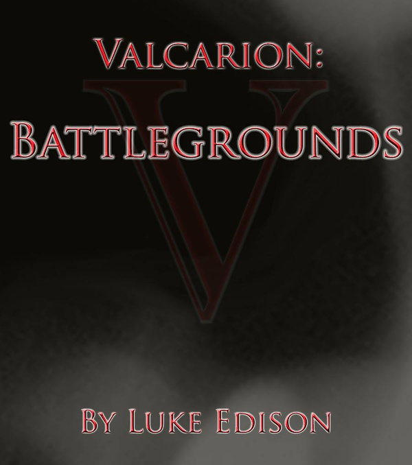 A prototype cover for the second book of the Valcarion Series! Valcarion: Battlegrounds is a follow-up hitter in the new Young Adult Fantsy Adventure!