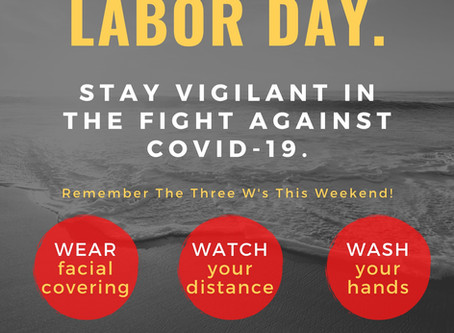 STAY VIGILANT AGAINST COVID-19 THIS LABOR DAY