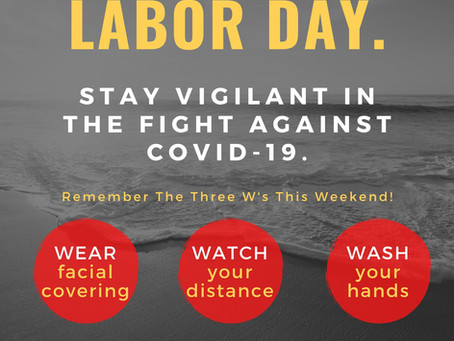 STAY VIGILANT AGAINST COVID-19 THIS LABOR DAY