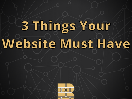 3 Simple Things Your Website Absolutely Must Have