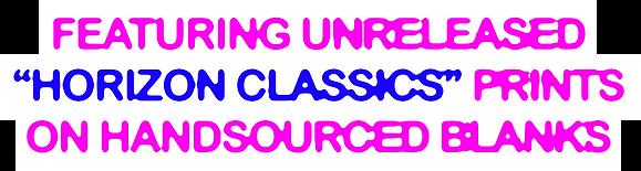 """FEATURING UNRELEASED """"HORIZON CLASSICS"""""""