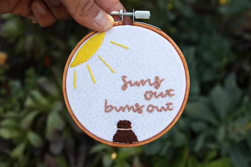 "Small ""Suns Out Buns Out"" Embroidery Hoop"