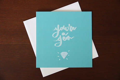 """""""You're a gem"""" Greeting Card"""