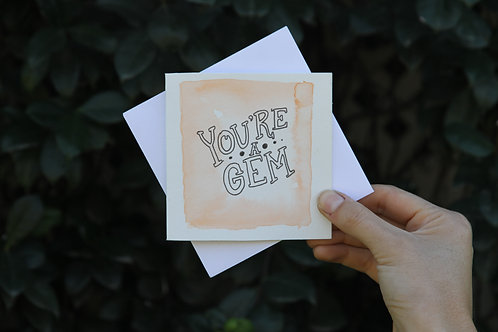 """""""You're A Gem"""" Small Square Greeting Card"""