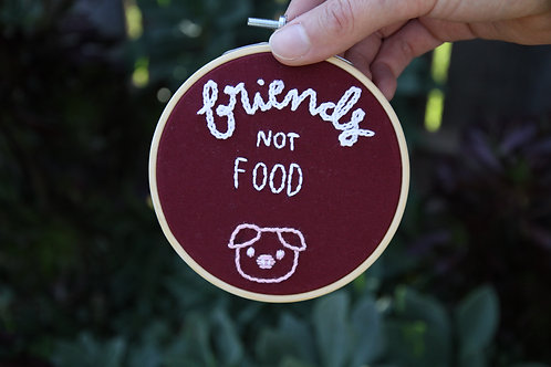 "Small ""Friends Not Food"" Embroidery Hoop"