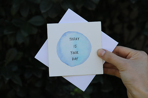 """Today Is Your Day"" Small Square Greeting Card"